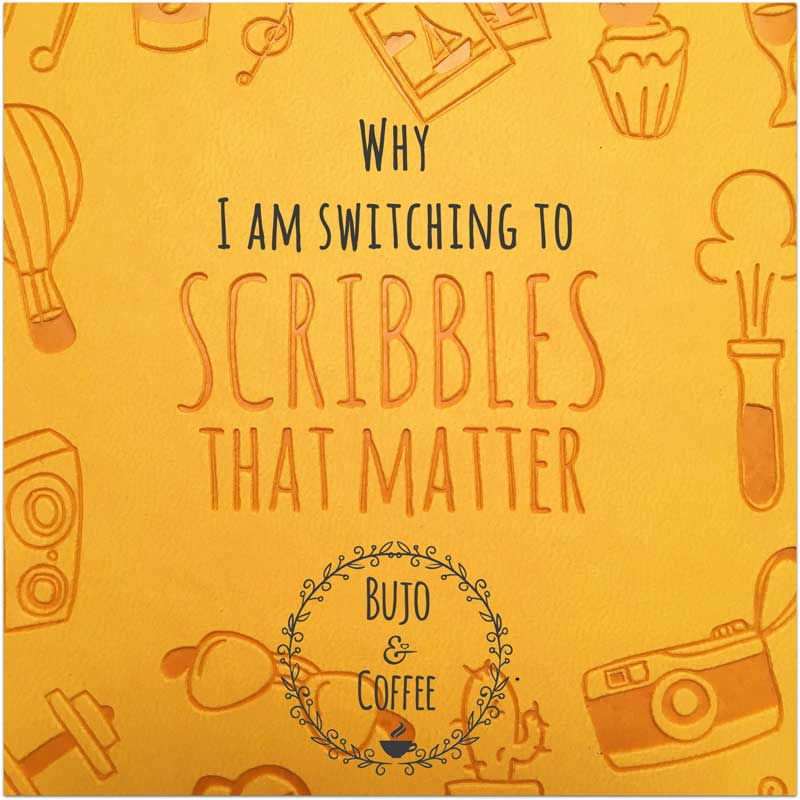 Why I switched to Scribbles That Matter journal